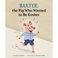 Suicide Food: Suicidefood Book Report: Baxter, the Pig Who Wanted to Be Kosher