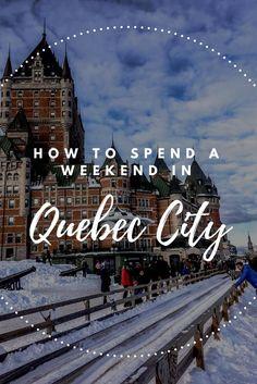 Weekend in QUebec City