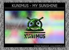 KUNIMUS - MY SUNSHINE on RADIO KUNIMUS ® ♪♫ http://radio.kunimus.eu/#news