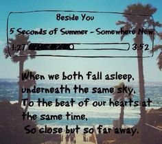 5 seconds of summer. Beside you