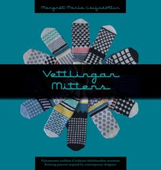 Pattern book including beautiful knitting patterns for mittens inspired by contemporary designers Mittens Pattern, Mitten Gloves, Pattern Books, Knitting Patterns, Writing, Wool, Designers, Contemporary, Inspired