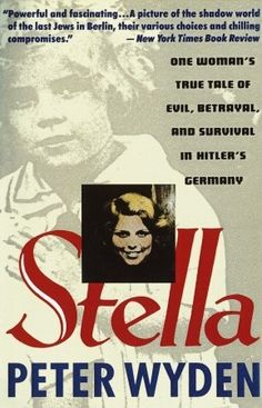 Stella: One Womans True Tale of Evil, Betrayal and Survival in Hitler's Germany by Peter Wyden :...this is a true, essential and fascinating read on an aspect of the Holocaust that is relatively unknown or spoken about.