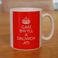 Mug -  Gan Bwyll a Daliwch Ati  Keep calm and carry on in Welsh.