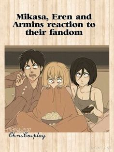 Eren:EREMIKA?! Armin: Who's Legout...?Mikasa: I'm not that obsessed with my scarf