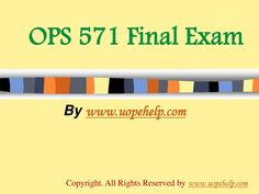 OPS 571 Final Exam Latest University of Phoenix Tutoring Final Exams, Depressed, Economics, Confused, Homework, Finals, Phoenix, Accounting, Law