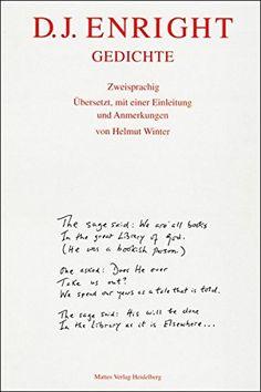 D. J. Enright: Gedichte. Zweisprachig (Dichtung der Engli... https://www.amazon.de/dp/3930978296/ref=cm_sw_r_pi_dp_x_6MhOybFJPVR88