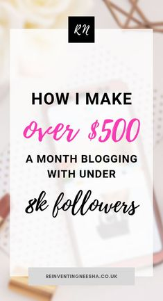 How I Make over $500 a Month Blogging with under 8k Followers