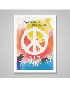 quadros com frase Peace Faça Amor