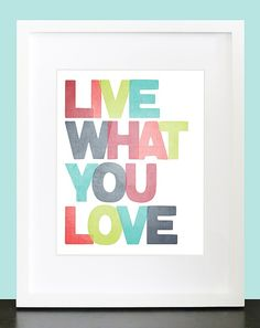 Live What You Love Wall Art. Inspirational Wall by mateoandtobias