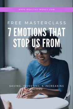 There are 7 emotions that stop us from saving money, investing money, & increasing income. Learn which emotion is keeping you financially stuck and find financial freedom. Join this free masterclass on October Investing Money, Saving Money, Emotional Intelligence, Master Class, Personal Finance, Coaching, Entrepreneur, Freedom, October