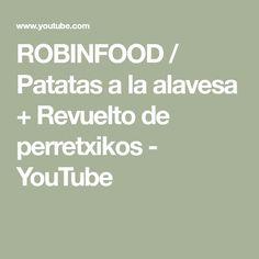 ROBINFOOD / Patatas a la alavesa + Revuelto de perretxikos - YouTube