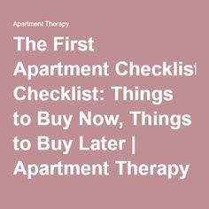 The First Apartment Checklist: Things to Buy Now, Things to Buy Later   Apartment Therapy