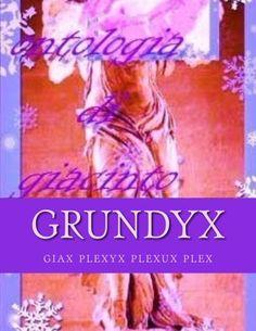 grundyx: grundy (phlex) (Volume 7) by gp giax plexyx plex... https://www.amazon.com/dp/1979470588/ref=cm_sw_r_pi_dp_x_NqYaAbEK129Z9