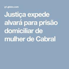 Justiça expede alvará para prisão domiciliar de mulher de Cabral