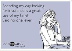 No one wants to spend their day shopping around for insurance. That's why we are here to do it for you!