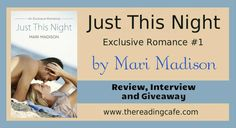 WIN a paper copy of  Just This Night (Exclusive Romance 1) by Mari Madison at The Reading Cafe:  March 4-8, 2016   http://www.thereadingcafe.com/just-this-night-by-mari-madison-review-interview-giveaway/
