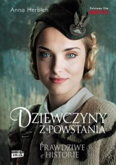 Dziewczyny z Powstania by Anna Herbich, available at Book Depository with free delivery worldwide. Warsaw Uprising, Dr Book, World War Two, Poland, Books To Read, Anna, Culture, American, Movie Posters