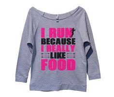 I Run Because I Really Like Food Womens 3/4 Long Sleeve Vintage Raw Edge Shirt