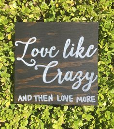 Love Like Crazy Hand Painted Wood Sign custom by PeaceLoveAndWood