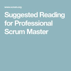 Suggested Reading for Professional Scrum Master