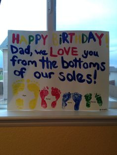 we love you from the bottoms of our soles! kids craft, footprints, paint, easy for toddlers Happy Birthday Crafts, Happy Birthday Daddy, Dad Birthday Card, Birthday Gifts, Dad Crafts, Mothers Day Crafts, Crafts For Kids To Make, Gift Crafts, Birthday Painting