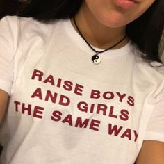 >> Click to Buy << Women RAISE BOYS AND GIRLS THE SAME WAY colour t shirt 100% Cotton O-Neck Tees Shirts Funny Custom t-shirt Free Shipping #Affiliate