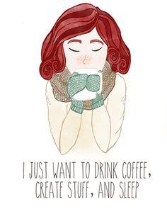 "I finally feel understood: ""I just want to drink coffee, create stuff, and sleep."""