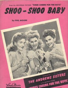 Shoo-Shoo Baby 1943 sheet music from 3 CHEERS FOR THE BOYS ANDREWS SISTERS