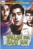Shammi Kapoor and Bina Rai in Vallah Kya Baat Hai    Unable to get his ailing mother treated, Bombay-based unemployed Kundan has nothing but regret when she passes away, and he pledges to help every needy person. He cannot resolve any issues without money, so he starts to gamble at a club run by Firoz Singh and also gets close to a dancer named Kate. With money coming in he assists every needy person in his neighborhood...