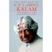 The Very Best Of A P J Abdul Kalam - The Righteous Of Life