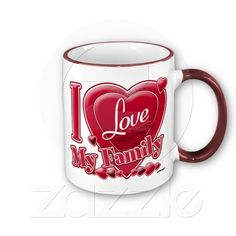 I Love My Family Red Heart Coffee Mug from Zazzle.com.  With:  http://hudiegramgraphics.home.comcast.net  http://petrescuesigns.com