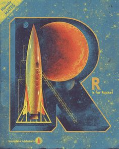 R is for Rocket by Kevin Howdeshell from Howdy, Mates Alphabet Series. Graphic Design Illustration, Illustration Art, Art Pulp, Retro Rocket, Font Design, Vintage Space, Retro Futuristic, To Infinity And Beyond, Sci Fi Art