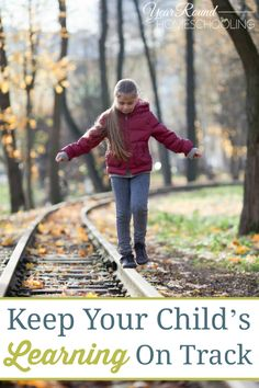 Keep Your Child's Learning On Track - By Misty Leask