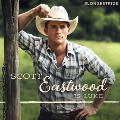 Scott Eastwood (The Longest Ride) Thank you, Scott for having your dads looks!!