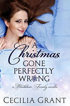 """""""A Christmas Gone Perfectly Wrong."""" Cecile Grant."""
