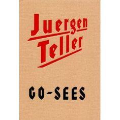 Juergen Teller Go-Sees