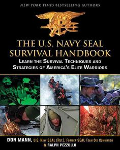The U.S. Navy l Survival Handbook: Learn the Survival Techniques and Strategies of America's Elite Warriors