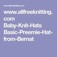 www.allfreeknitting.com Baby-Knit-Hats Basic-Preemie-Hat-from-Bernat