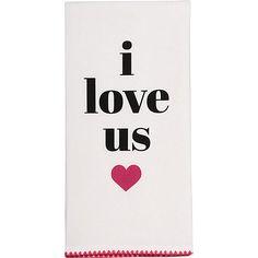 I Love Us Tea Towel $10.50