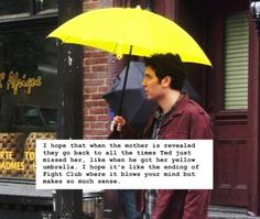 How I Met Your Mother Confessions (yellow umbrella,ted,the mother,fight club)