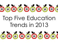 Top Five Education Trends in 2013 by Pearson K-12 Technology
