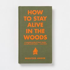 How to Stay Alive in the Woods in House+Home DESK+CRAFT Books Wellness at Terrain $19.95
