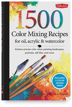 Color Mixing Recipes for Oil, Acrylic & Watercolor: Achieve precise color when painting landscapes, portraits, still lifes, and more by William F Powell - Walter Foster Publishing Painting Tips, Painting Techniques, Painting Lessons, Painting Tutorials, Art Tutorials, Painting Classes, Watercolor Tutorials, Watercolor Techniques, Watercolor Artists