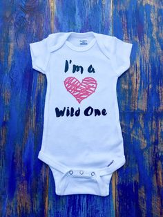 I'm A Wild One Onesie by ChristlesCreations on Etsy