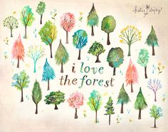 I Love The Forest Art Print | Watercolor Quote | Nature Wall Art | Outdoorsy | Hand Lettering | Katie Daisy | 8x10 | 11x14