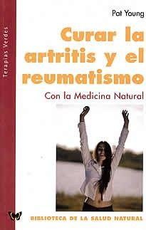 Curar la artritis y el reumatismo-con la medicina natural