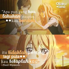 "Quotes kaori : "" Apapun yang kau lakukan ataupun kau berubah.. itu tidaklah penting, lagipula kau tetaplah kau"" anime : shigatsu wa kimi no uso Kaori Anime, Best Qoutes, Your Lie In April, Anime Qoutes, Quotes Indonesia, You Lied, Wise Words, Otaku, Inspirational Quotes"