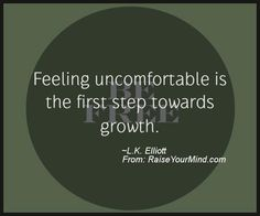 Feeling uncomfortable is the first step towards growth. - Raise Your Mind All About Me Book, Say What, Hot Mess, Relentless, Optimism, First Step, Confessions, The One, My Books