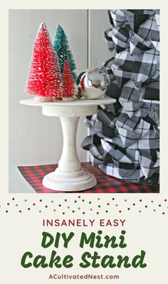 Insanely Easy DIY Mini Cake Stand- You will love this easy DIY mini cake stand craft idea! It's positively lovely and can be used for all sorts of holidays and occasions.   #DIY #craft #ChristmasDecor #holidayDecor #ACultivatedNest