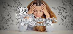 Are you wondering why your Hashimoto's symptoms aren't improving? Dr. Kharrazian provides 10 culprits messing with your autoimmune system.